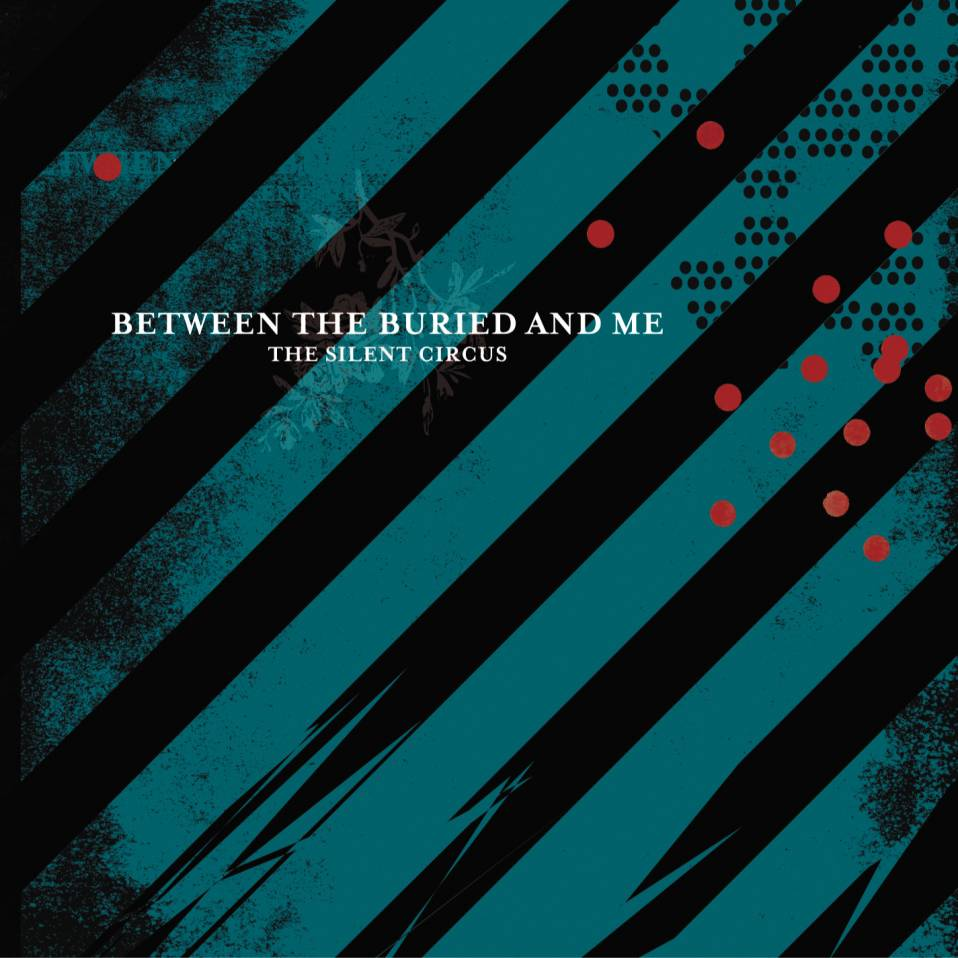 Between The Buried And Me – The Silent Circus