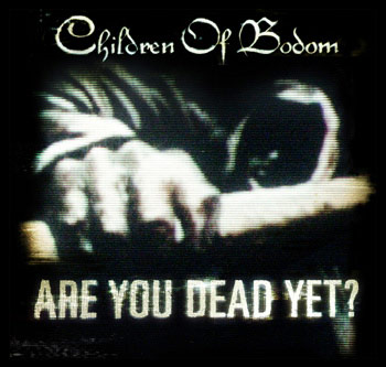 Children Of Bodom – Are You Dead Yet