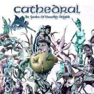 Cathedral – The Garden of Unearthly Delight