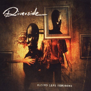 Riverside – Second Life Syndrome