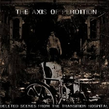 Axis Of Perdition – Deleted Scenes From the Transition Hospital