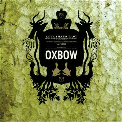Oxbow – Love Thats Last