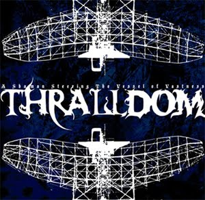 Thralldom – A Shaman Steering the Vessel of Vastness