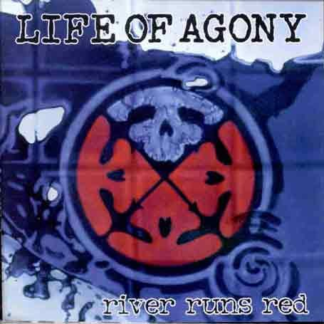 Life Of Agony – River Runs Red