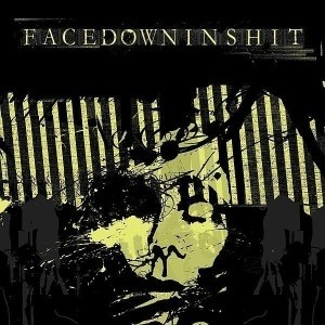 Facedowninshit – Nothing Positive, Only Negative