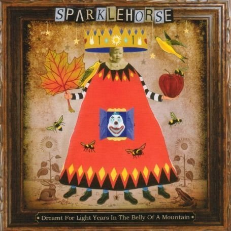 Sparklehorse – Dreamt For Light Years in the Belly of a Mountain