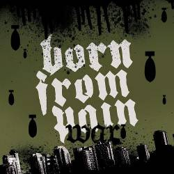 Born From Pain – War