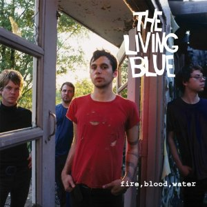 The Living Blue – Fire, Blood, Water