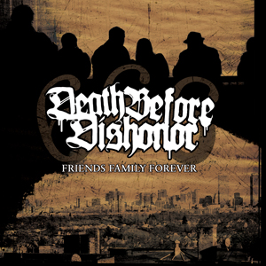 Death Before Dishonor – Friends Family Forever