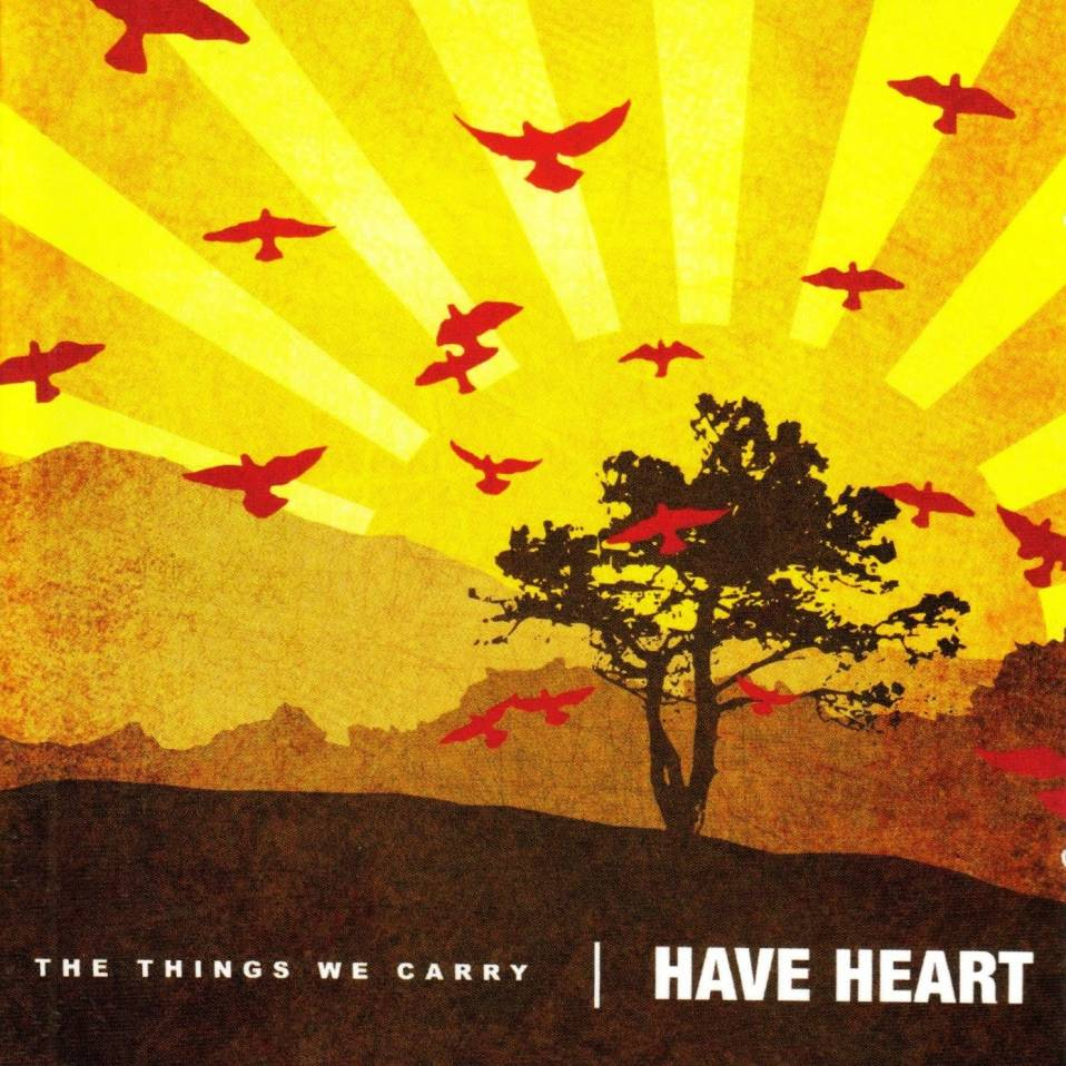 Have Heart – The Things We Carry