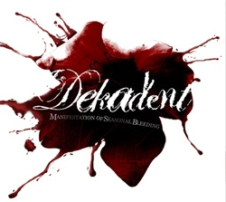 Dekadent – Manifestation of Seasonal Bleeding