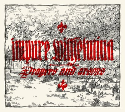 Impure Wilhelmina – Prayers and Arsons