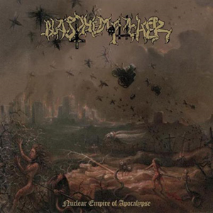 Blasphemophagher – Nuclear Empire of Apocalypse