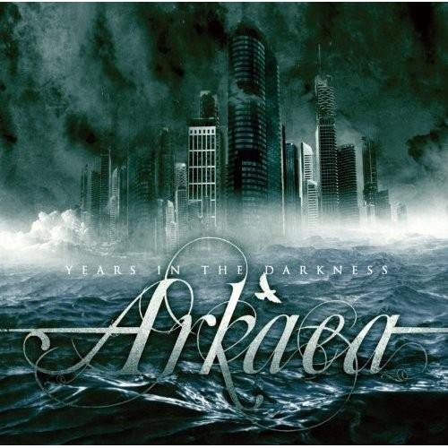 Arkaea – Years in the Darkness