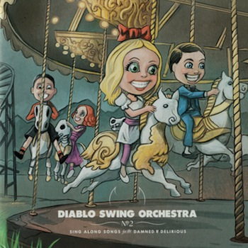 Diablo Swing Orchestra – Sing-Along Songs For the Damned and Delirious