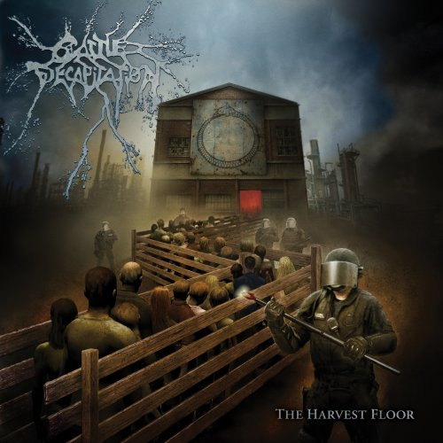 Cattle Decapitation – The Harvest Floor