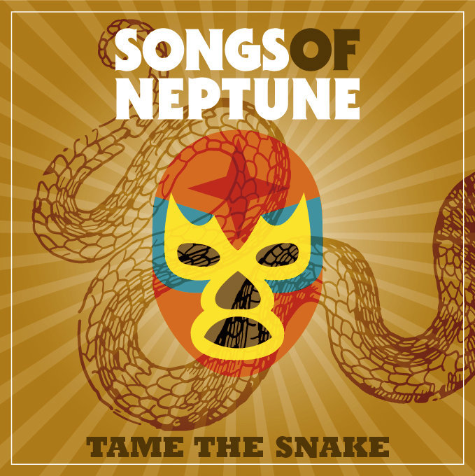 Songs Of Neptune – Tame The Snake
