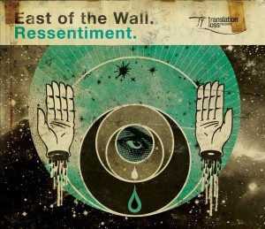 East of the Wall – Ressentiment
