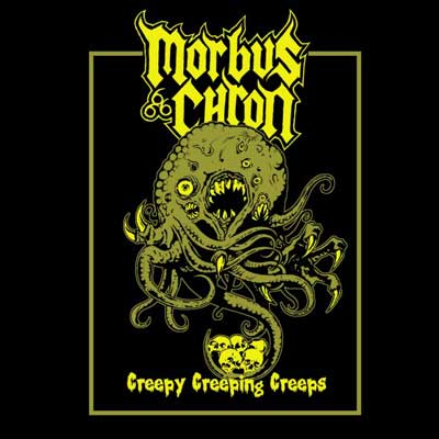 Morbus Chron – Creepy Creeping Creeps