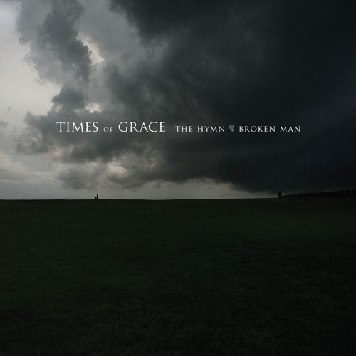 Times Of Grace – The Hymn Of A Broken Man