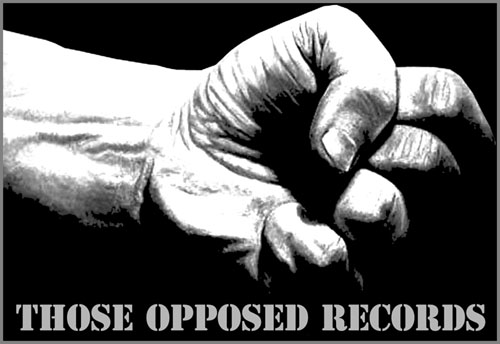 Interview avec Those Opposed Records
