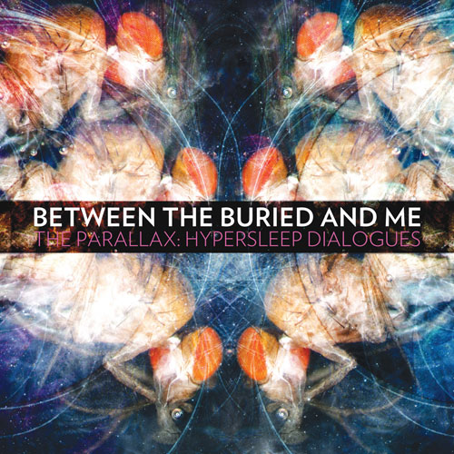 Between the Buried and Me – The Parallax: Hypersleep Dialogues