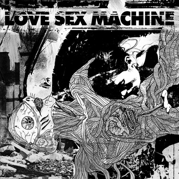 Love Sex Machine – S/T