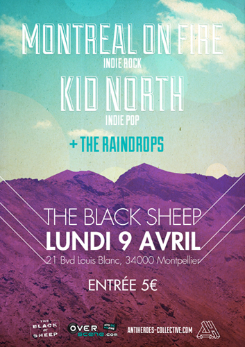 Montréal On Fire / Kid North / The Raindrops – 9 Avril 2012 @ Black Sheep (Montpellier)