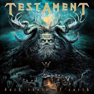 Testament – Dark roots of earth