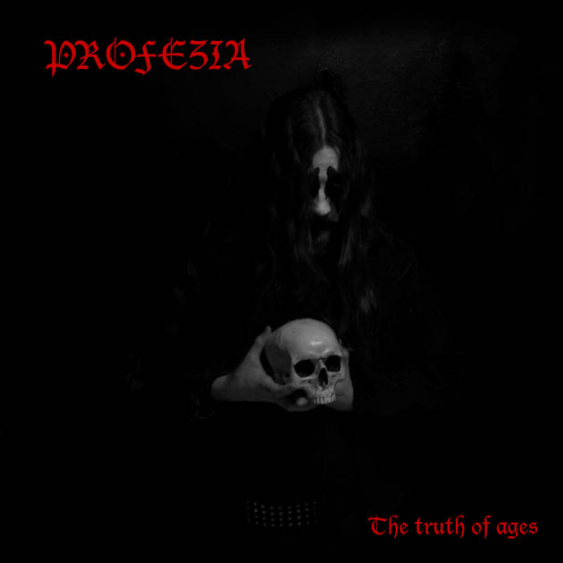 Profezia – The truth of ages