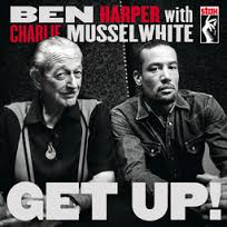 Ben Harper with Charlie Musselwhite-Get Up!