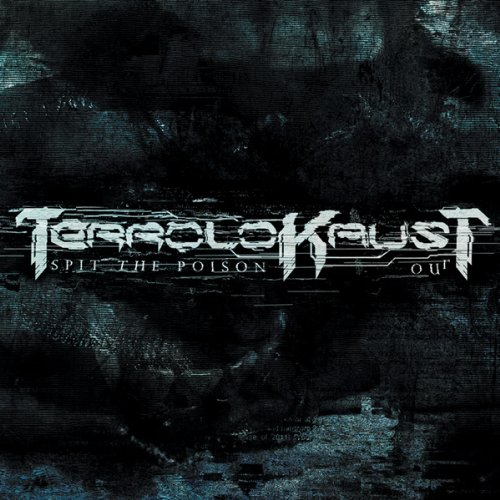 Terrolokaust – Spit the poison out