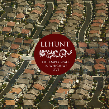 LeHunt – The Empty Space In Which We Live