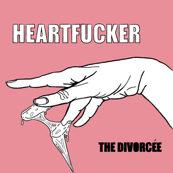 The Divorcée – Heartfucker