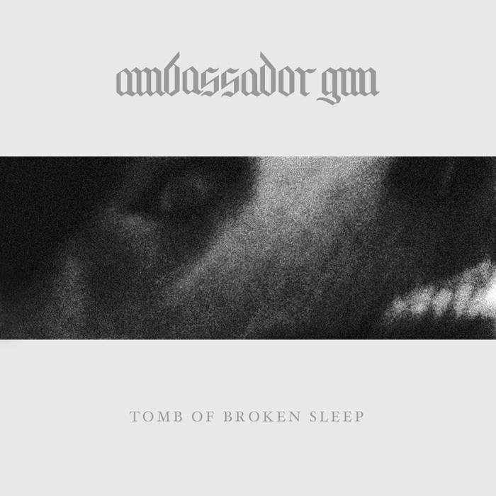 Ambassador Gun – Tomb Of Broken Sleep