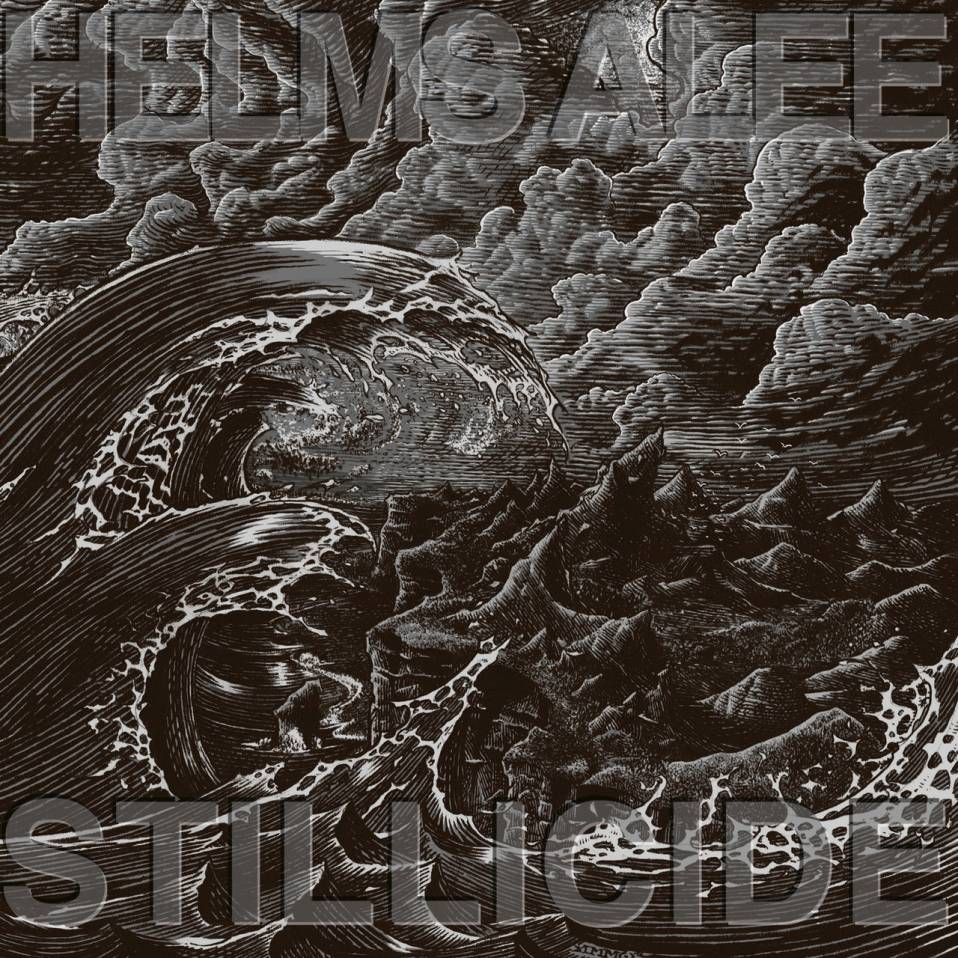 Helms Alee – Stillicide