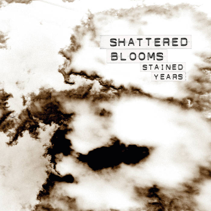Shattered Blooms – Stained Years