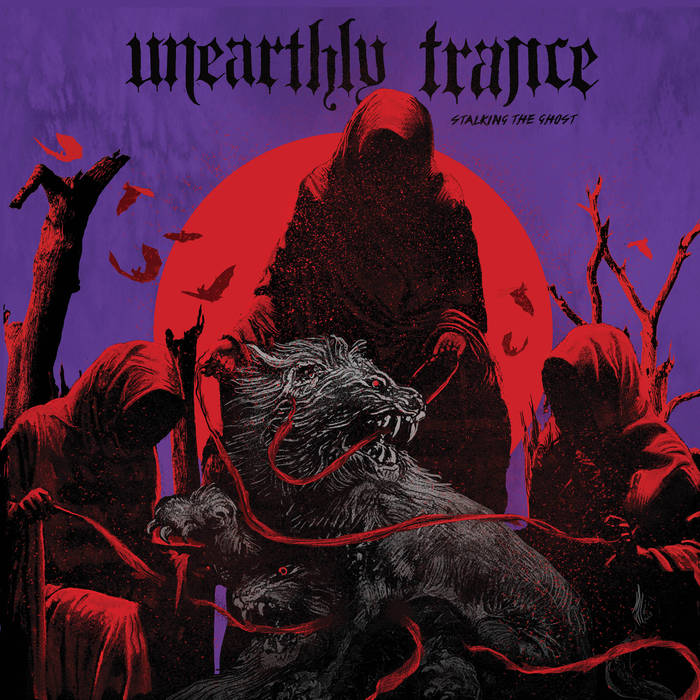 Unearthly Trance – Stalking The Ghost