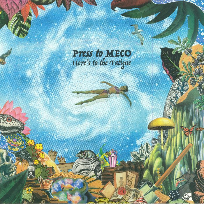 Press To MECO – Here's To The Fatigue