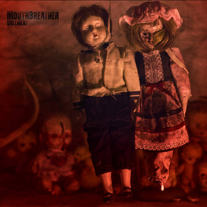 MouthBreather – Dollmeat