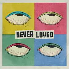 Never Loved – S/T