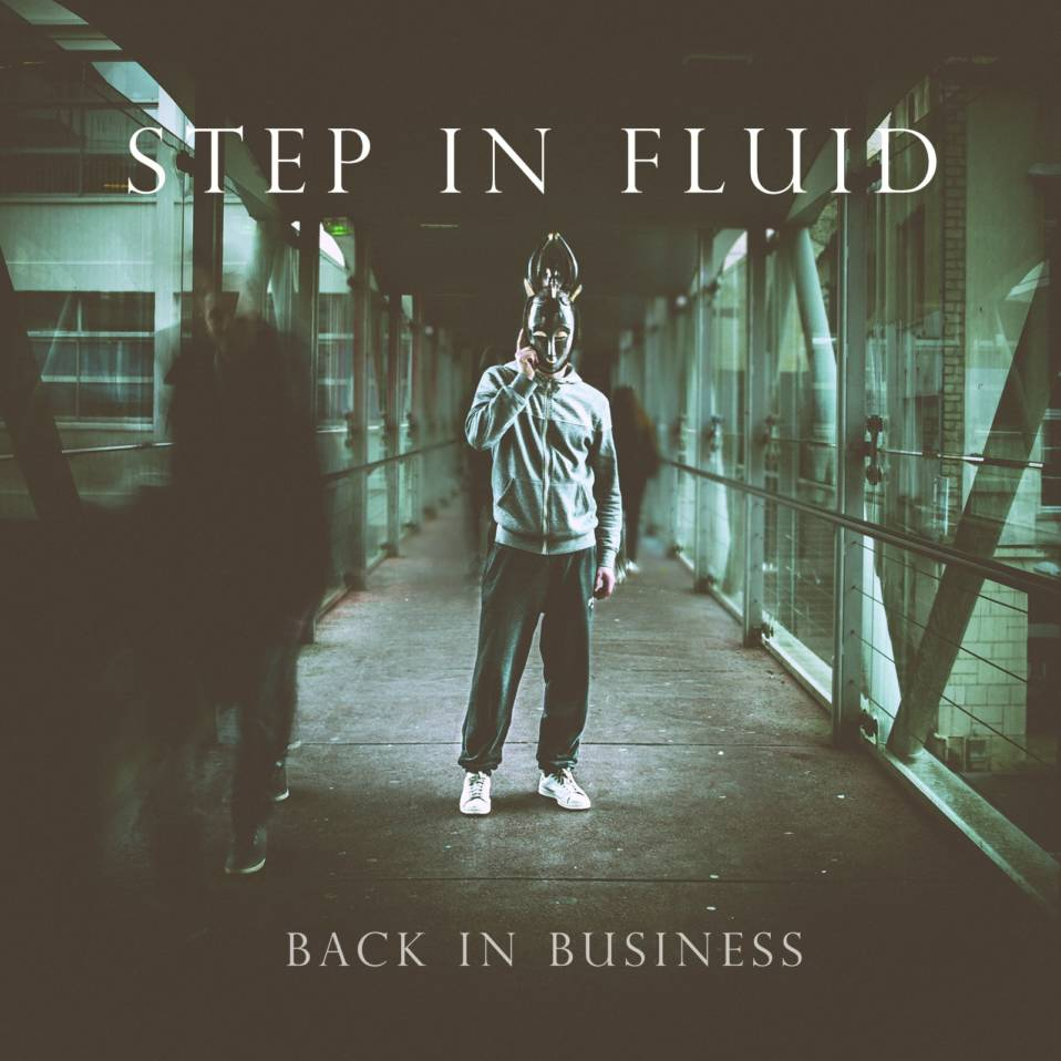 Step In Fluid – Back in Business