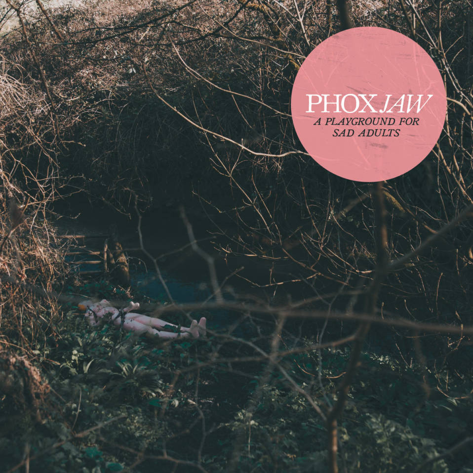 Phoxjaw – Goodbye Dinosaur… (2018) et A Playground for Sad Adults (2019)