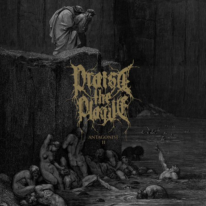 Praise The Plague – Antagonist II