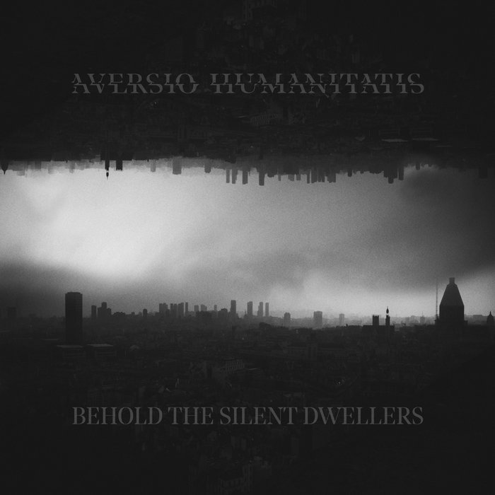 Aversio Humanitatis – Behold The Silent Dwellers