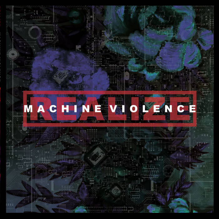 Realize – Machine Violence