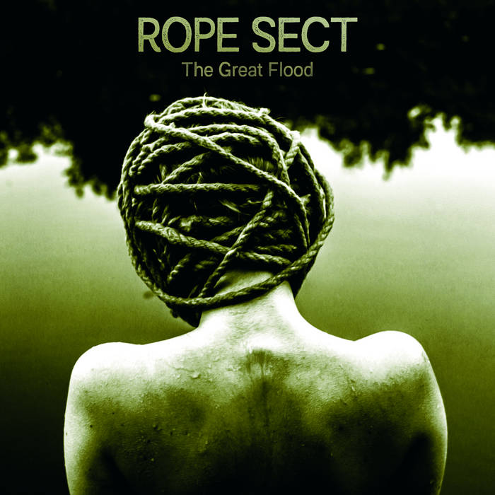 Rope Sect – The Great Flood