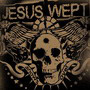 Jesus Wept – Shows Over