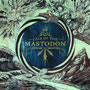 Mastodon – Call of the Mastodon